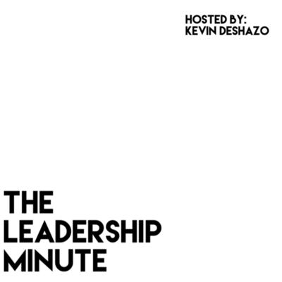 The Leadership Minute with Kevin DeShazo