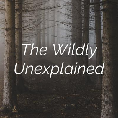 The Wildly Unexplained