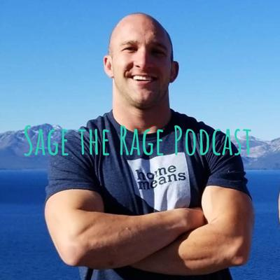 Sage the Rage Podcast