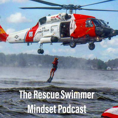 The Rescue Swimmer Mindset Podcast