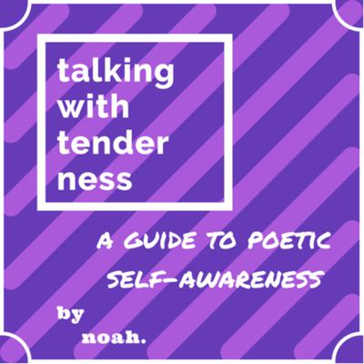 Talking with Tenderness