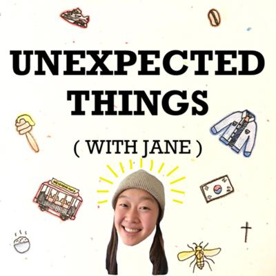 Unexpected Things with Jane