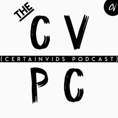 Welcome to The CVPC - The CertainVids Podcast!  It's all the entertainment you love from the CertainVids YT Channel brought to you in Podcast form! Just a bunch of movie-talkin'!!