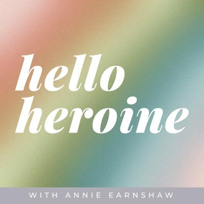 Hello Heroine with Annie Earnshaw