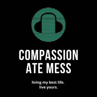 Compassionate Mess