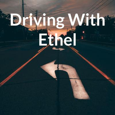 Driving With Ethel