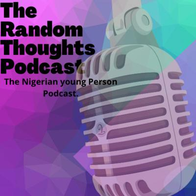 Certain issues affect the average Nigerian young person be it relating to family, religion, relationships, academics etc. This podcast aims at dissecting said issues and also attempts to provide solutions to problems where need be. It's a safe space with little or no filter with center on the average Nigerian young person. Reach us on: therandomthoughtspodcastng@gmail.com