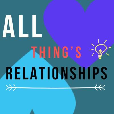 All things, relationships