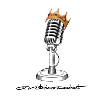 A Notorious Podcast