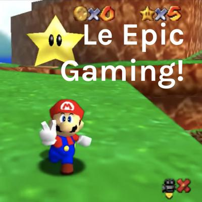 Le Epic Gaming!