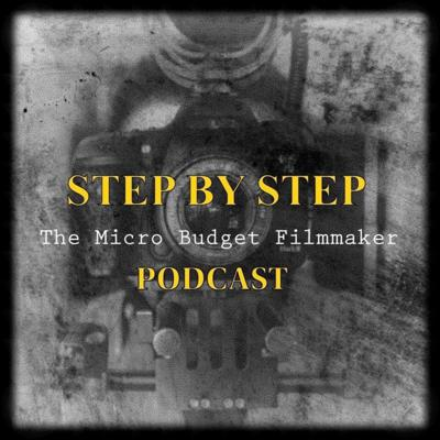 Step by Step: The Micro Budget Filmmaker