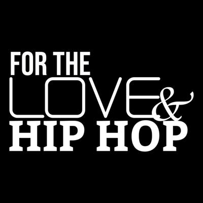 For the Love and Hip Hop