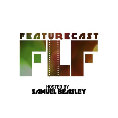 FeatureCast: The Feature Length Films Podcast