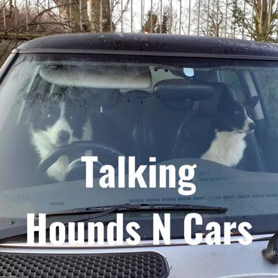Talking Hounds N Cars
