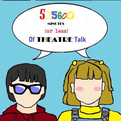 525600 minutes (or less) of theatre talk