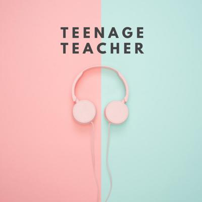 Teenage Teacher
