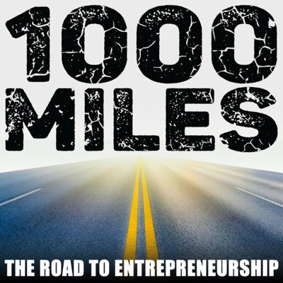 1000 Miles: The Road to Entrepreneurship