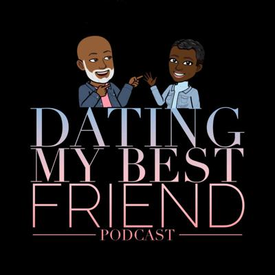 Dating My Best Friend Podcast