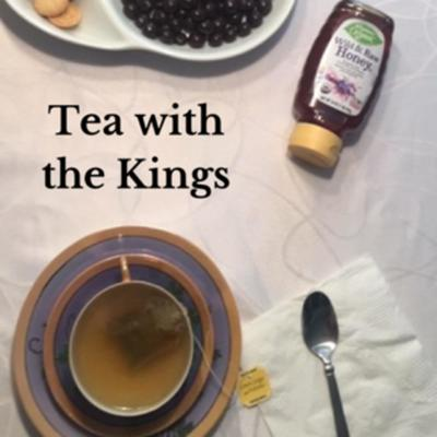 Tea with the Kings