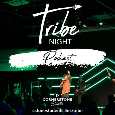 Subscribe to get the messages from each week's Tribe Night! Tribe Night is the weekly worship gathering for Cornerstone Students.  Learn more by visiting: cstonestudents.link/info