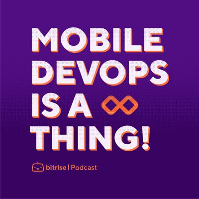 Mobile DevOps is a thing!