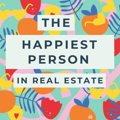 The Happiest Person in Real Estate