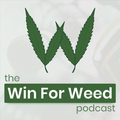 Win For Weed Podcast