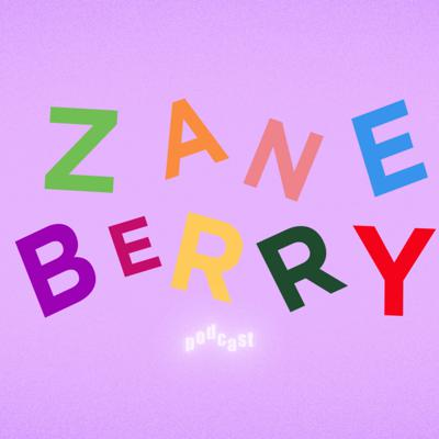 Zane Berry Podcast