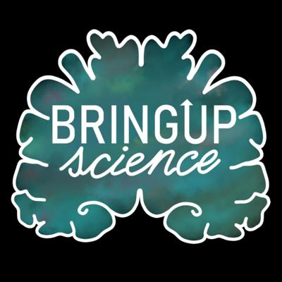Bring Up Science