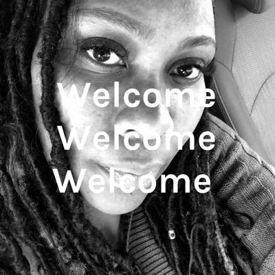Welcome Welcome Welcome
