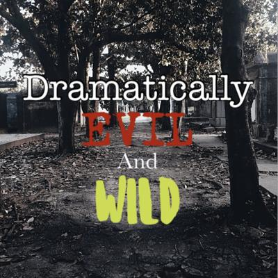 Welcome to the chaos! Dramatically Evil and Wild is a true crime, theatre, and wildlife podcast - yep, you read that right. Hosted by best friends Nicole and Lea, tune in each week for alternating (and hopefully interesting) topics!