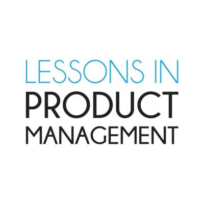Lessons In Product Management
