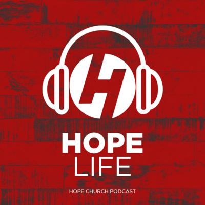 Hope Life Podcast