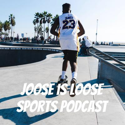 Joose is loose sports podcast