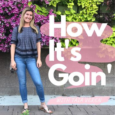 How It's Goin' with Taia Veren