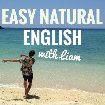 Easy Natural English with Liam