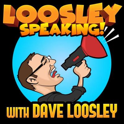 Loosley Speaking with Dave Loosley