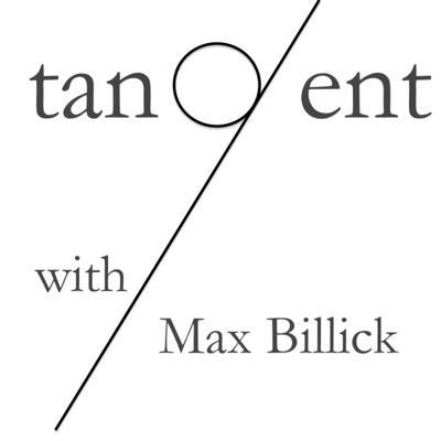 Tangent (with Max Billick)