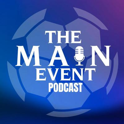 The Main Event: The Champions League Fantasy Podcast