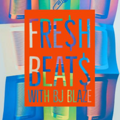 FRE$H BEAT$ WITH BJ BLAZE