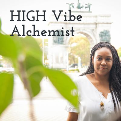 High Vibe Alchemist - The Podcast