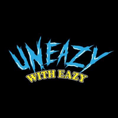 UNEAZY WITH EAZY