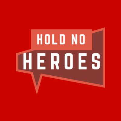 Hold No Heroes