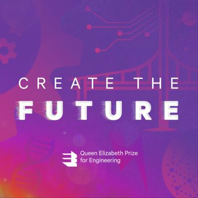 Create the Future: An Engineering Podcast
