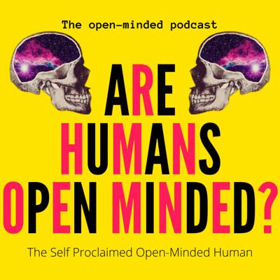 Are humans Open Minded?