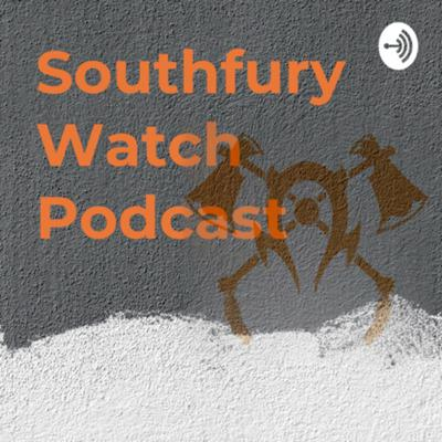 Southfury Watch Podcast