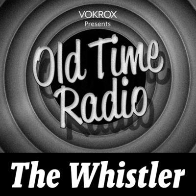 The Whistler   Old Time Radio