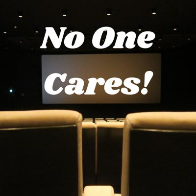 No One Cares!