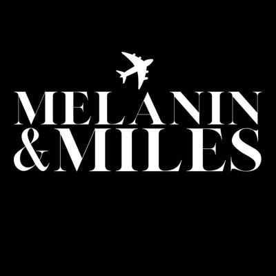 Melanin and Miles Travel Podcast