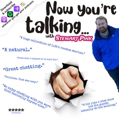 Now You're Talking is a chat show that let's the guests do the talking.  The podcast that started out as a byproduct of Stewart Pink's radio shows has now became it's own chat show that includes exclusive content you won't hear on the radio featuring funny, interesting and/or inspiring people from every walk of life. With guests ranging from the future stars of music, comedy icons and film stars to community heroes, legends of rock, school kids and 104 year old chicken farmers - it's all going on. So pull up a virtual chair, download, subscribe and join Stewart's guests for a chat.